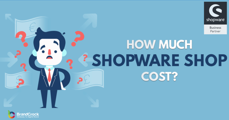 Shopware Shop Cost Brandcrock Gmbh